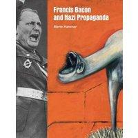 Image of Francis Bacon and Nazi propaganda by Martin Hammer
