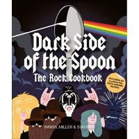 Dark Side of the Spoon - The Rock Cookbook (Hardback)
