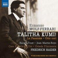 Image of Ermanno Wolf-Ferrari - Ermanno Wolf-Ferrari: Talitha Kumi!/La Passione/Otto Cori