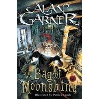 A bag of moonshine - Alan Garner