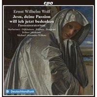 Image of Ernst Wilhelm Wolf - Ernst Wolf: Jesu, Deine Passion Will Ich Jetzt Bedenken: Passionsoratorium