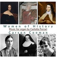 Image of Carlotta Ferrari - Carson Cooman: Women of History: Music for Organ By Carlotta Ferrari