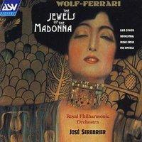 Image of Ermanno Wolf-Ferrari - Wolf-Ferrari: The Jewels of the Madonna