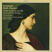 Image of Ermanno Wolf-Ferrari - Violin Concerto (Frankfurt Rso, Francis)