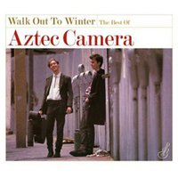 Image of Aztec Camera - Walk Out to Winter: The Best of Aztec Camera