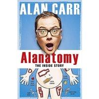 Alanatommy The Inside Story Alan Carr