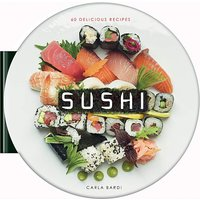 SUSHI: 60 DELICIOUS RECIPES