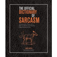 THE OFFICIAL DICTIONARY OF SARCASM