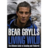 BEAR GRYLLS - LIVING WILD