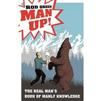 MAN UP! MANLY KNOWLEDGE