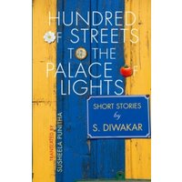 'Hundreds Of Streets To The Palace Of Lights : Short Stories By S Diwakar