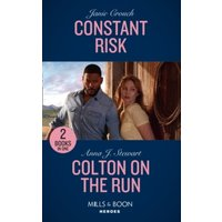 'Constant Risk / Colton On The Run : Constant Risk (the Risk Series: A Bree And Tanner Thriller) / Colton On The Run (the Coltons Of Roaring Springs)