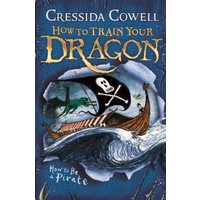 'How To Train Your Dragon: How To Be A Pirate : Book 2