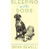 'Sleeping With Dogs : A Peripheral Autobiography
