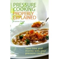 'Pressure Cooking Properly Explained : Save Time And Money With Your Pressure Cooker