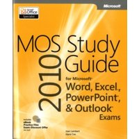 'Mos 2010 Study Guide For Microsoft Word, Excel, Powerpoint, And Outlook Exams