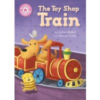 'Reading Champion: The Toy Shop Train : Independent Reading Pink 1b