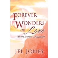 'Forever Wonders Of Love : (short Stories Collection)