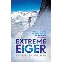 'Extreme Eiger : Triumph And Tragedy On The North Face