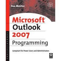 'Microsoft Outlook 2007 Programming : Jumpstart For Power Users And Administrators