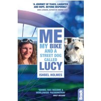 'Me, My Bike And A Street Dog Called Lucy