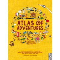 'Atlas Of Adventures : A Collection Of Natural Wonders, Exciting Experiences And Fun Festivities From The Four Corners Of The Globe.