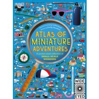 'Atlas Of Miniature Adventures : A Pocket-sized Collection Of Small-scale Wonders