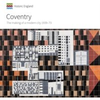 'Coventry : The Making Of A Modern City 1939-73