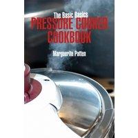 'Basics Basics Pressure Cooker Cookbook