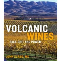 'Volcanic Wines : Salt, Grit And Power