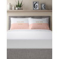Rise & Shine Slogan Pillowcase