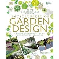 RHS Encyclopedia of Garden Design: Planning, Building and Pl