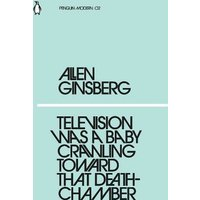 'Television Was A Baby Crawling Toward That Deathchamber: (penguin Modern)