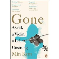 Image of Gone: A Girl, a Violin, a Life Unstrung