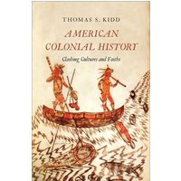 Image of American Colonial History: Clashing Cultures and Faiths