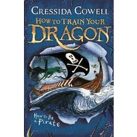 'How To Train Your Dragon: How To Be A Pirate: Book 2 (how To Train Your Dragon)