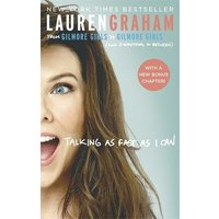 'Talking As Fast As I Can: From Gilmore Girls To Gilmore Girls, And Everything In Between
