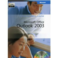 'Microsoft Official Academic Course: Microsoft Office Outlook 2003 (microsoft Official Academic Course S.)