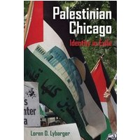 Image of Palestinian Chicago: Identity in Exile (New Directions in Palestinian Studies 1)