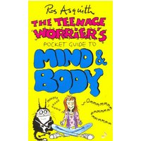 Image of Teenage Worrier's Guide To Mind And Body: (Teenage Worrier)