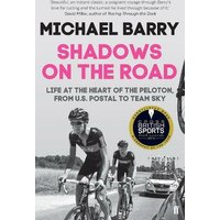 'Shadows On The Road: Life At The Heart Of The Peloton, From Us Postal To Team Sky (main)