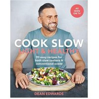 'Cook Slow: Light & Healthy: 90 Easy Recipes For Both Slow Cookers & Conventional Ovens