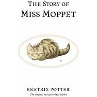 Image of The Story of Miss Moppet: The original and authorized edition (Beatrix Potter Originals)