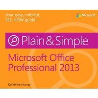 'Microsoft Office Professional 2013 Plain & Simple: (plain & Simple)