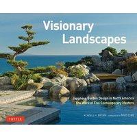 Visionary Landscapes: Japanese Garden Design in North Americ