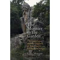 The Monster in the Garden: The Grotesque and the Gigantic in