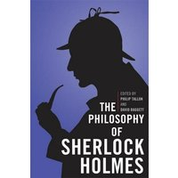 Image of The Philosophy of Sherlock Holmes: (The Philosophy of Popular Culture)