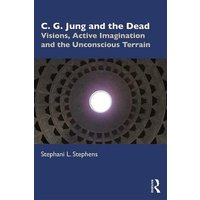 Image of C. G. Jung and the Dead: Visions, Active Imagination and the Unconscious Terrain