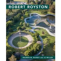 Robert Royston: (Masters of Modern Landscape Design Series)