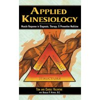 Image of Applied Kinesiology: Muscle Response in Diagnosis Therapy and Preventive Medicine